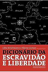 Dicionário da escravidão e liberdade: 50 textos críticos eBook Kindle