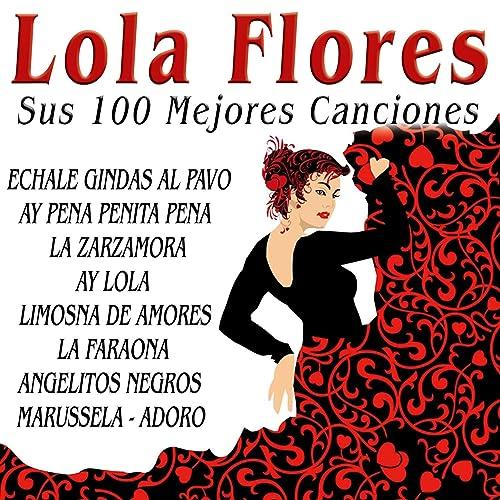 Amazon.com: Lola Flores Sus 100 Mejores Canciones: Lola ...