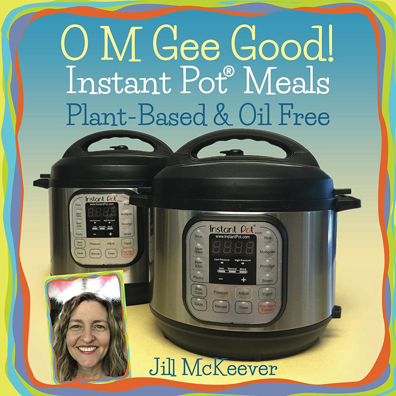 ピアニストポーチに沿ってO M Gee Good! Instant Pot Meals, Plant-Based & Oil-Free (English Edition)