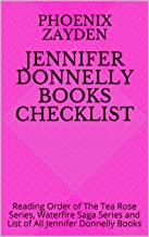 Jennifer Donnelly Books Checklist: Reading Order of The Tea Rose Series, Waterfire Saga Series and List of All Jennifer Donnelly Books