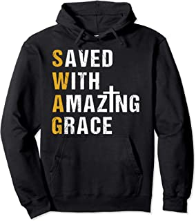 Saved With Amazing Grace T Shirt Christian Gift Swag T Shirt Pullover Hoodie