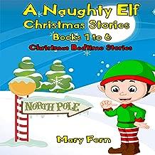 Naughty Elf Christmas Stories: Books 1-6