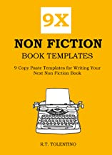 9X NON FICTION BOOK TEMPLATES: 9 Copy Paste Templates for Writing Your Next Non Fiction Book