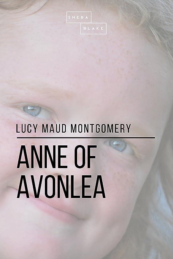 もっと少なく書き込みメンタルAnne of Avonlea (Classic Books) (English Edition)