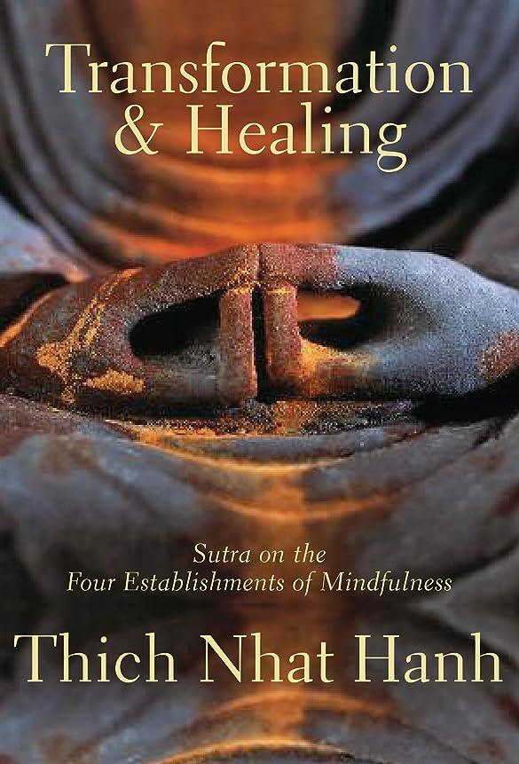 税金遅い方向Transformation and Healing: Sutra on the Four Establishments of Mindfulness (English Edition)