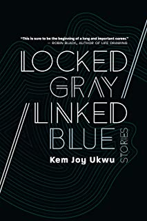 Locked Gray / Linked Blue: Stories (English Edition