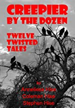 Creepier by the Dozen: Twelve Twisted Tales (English Edition)