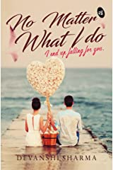 No Matter What I Do... Kindle Edition