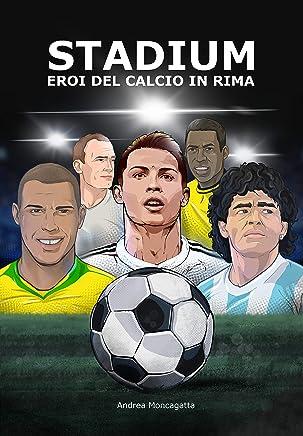 STADIUM: Eroi del calcio in rima