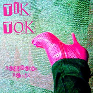 Tik Tok - Reggaeton Remix (Made Famous By Ke$ha)