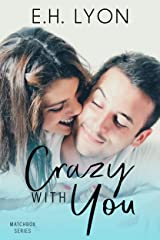 Crazy with You: A Love at First Sight Workplace Romance (Matchbox Series Book 2) Kindle Edition