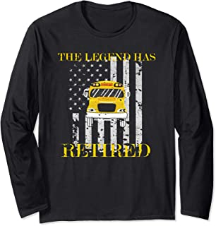 Funny School Bus Driver Saying | 4th July Gift | The Legend Long Sleeve T-Shirt