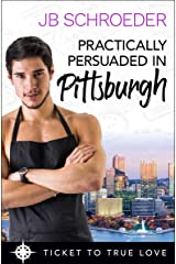 Practically Persuaded in Pittsburgh: A True Springs Steamy Contemporary Romance Kindle Edition