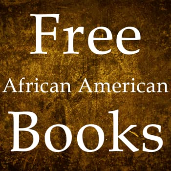 Free African American Books for Kindle UK Free African American Books for Kindle Fire UK