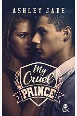 My Cruel Prince : Le nouveau phénomène New Adult qui conquis les lectrices : 47 millions de pages lues en VO ! ! (&H) Format Kindle