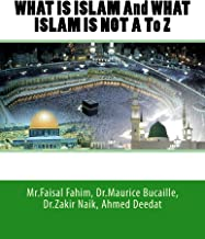 WHAT IS ISLAM And WHAT ISLAM IS NOT A To Z (EBOOK)