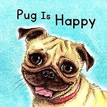 Pug Is Happy