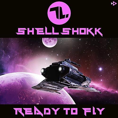 Shell Shokk - Ready To Fly