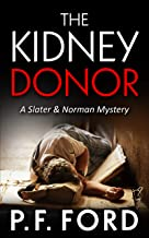 The Kidney Donor (Slater & Norman Mystery Series Book 8)