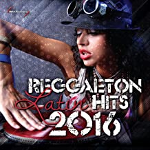 Reggaeton Latin Hits 2016