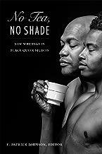 No Tea, No Shade: New Writings in Black Queer Studies