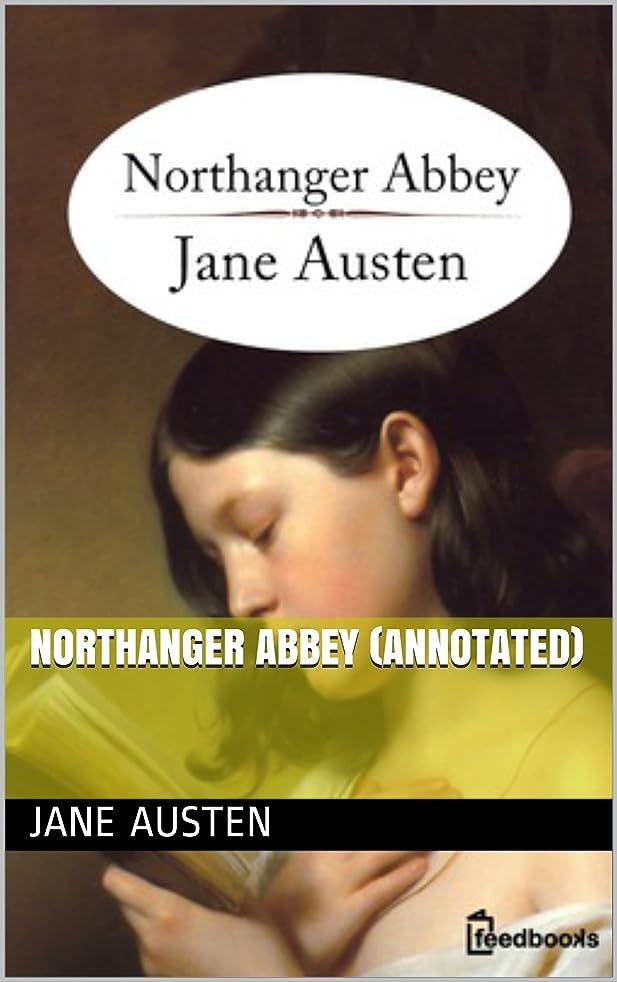 学生有効な貢献Northanger Abbey (Annotated) (English Edition)