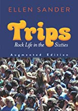 Trips: Rock Life in the Sixties―Augmented Edition