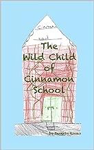 The Wild Child of Cinnamon School (Cinnamon School Series Book 3)