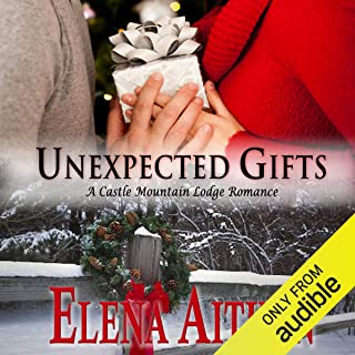 Unexpected Gifts: A Castle Mountain Lodge Romance, Book 1