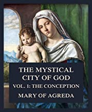 The Mystical City of God: Vol. 1: The Conception