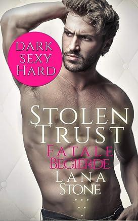 Read ++Stolen Trust Fatale Begierde, Lana Stone VVIP