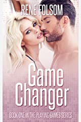 Game Changer: A Contemporary Romance Novel (Playing Games #1) Kindle Edition