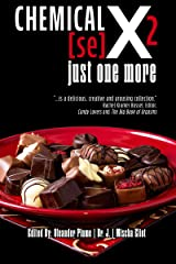 Chemical [se]X 2 just one more: An Erotic Chocolate Anthology Kindle Edition