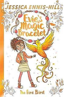 Evie's Magic Bracelet: The Fire Bird: Book 6