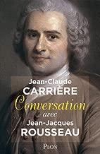 Conversation avec Jean-Jacques Rousseau (French Edition)