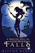 A Sinister Spell in Faerywood Falls (Mountain Magic Mysteries Book 1)