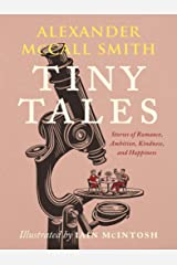 Tiny Tales: Stories of Romance, Ambition, Kindness, and Happiness Kindle Edition