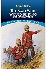 The Man Who Would Be King: and Other Stories (Dover Thrift Editions) Kindle Edition