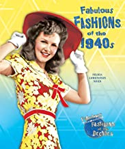 Fabulous Fashions of the 1940s (Fabulous Fashions of the Decades)