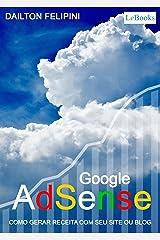 Google adsense: Como gerar receita com seu site ou blog (Ecommerce Melhores Práticas) eBook Kindle