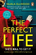 The Perfect Life: The new gripping thriller you won't be able to put down from the bestselling author of DAY OF THE ACCIDENT