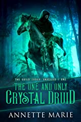The One and Only Crystal Druid (The Guild Codex: Unveiled Book 1) Kindle Edition