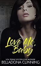Love Me, Baby: A High School Bully Romance (Silver Creek High Book 3)