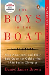 The Boys in the Boat: Nine Americans and Their Epic Quest for Gold at the 1936 Berlin Olympics Kindle Edition