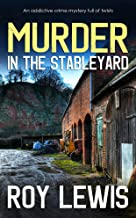 MURDER IN THE STABLEYARD an addictive crime mystery full of twists (Arnold Landon Detective Mystery and Suspense Book 4) (...