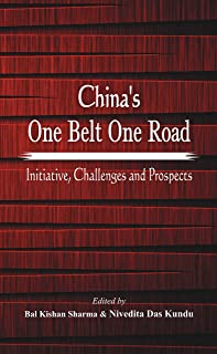 China's One Belt One Road: Initiative, Challenges and Prospects