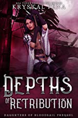 Depths Of Retribution: A Fae/Vampire Pirate Romance (Daughters Of Bloodsail Book 1) Kindle Edition