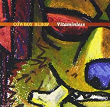 Cowboy Bebop: Vitaminless Japan