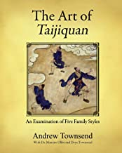 The Art of Taijiquan: An Examination of Five Family Styles