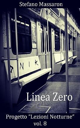 Linea Zero (Progetto Lezioni Notturne Vol. 8)